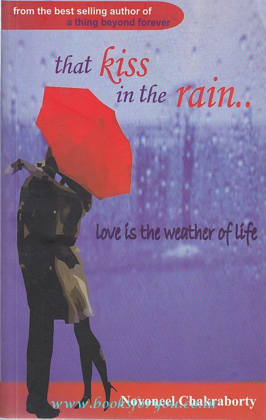That kiss in the rain by novoneel chakraborty