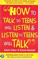 How to Talk So Teens Will Listen & Listen So Teens Will Talk