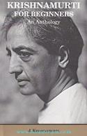 Krishnamurti For Beginners:An Anthology