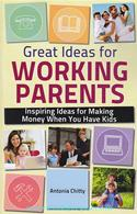 Great Ideas For Working Parents