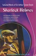 Selected Works Of Sir Arthur Conan Doyle: Sherlock Holmes