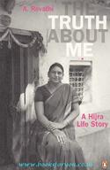 The Truth About Me: A Hijra Life Story