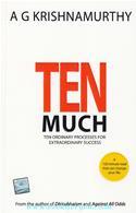 Ten Much