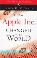 How Apple Inc. Changed The World