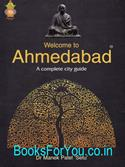 Welcome To Ahmedabad: A Complete City Guide