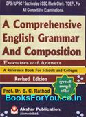 A Comprehensive English Grammar And Composition (Exercises With Answers For GPSC Exam)